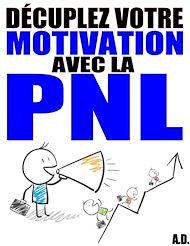 Téléchargez le livre :  Décuplez votre motivation avec la PNL
