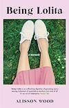 Télécharger le livre :  Being Lolita