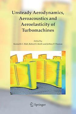 Unsteady Aerodynamics, Aeroacoustics and Aeroelasticity of Turbomachines