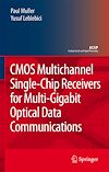 Télécharger le livre :  CMOS Multichannel Single-Chip Receivers for Multi-Gigabit Optical Data Communications