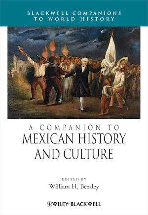 Téléchargez le livre :  A Companion to Mexican History and Culture