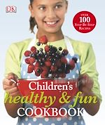 Download this eBook Children's Healthy and Fun Cookbook