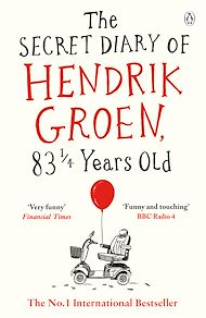 Téléchargez le livre :  The Secret Diary of Hendrik Groen, 83¼ Years Old
