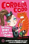 Télécharger le livre :  Cordelia Codd: 2: Frankly, Ruby, I Don't Give a Damn