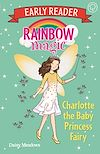 Download this eBook Rainbow Magic Early Reader: Charlotte the Baby Princess Fairy