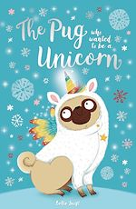 Download this eBook The Pug Who Wanted to Be a Unicorn