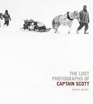 Téléchargez le livre :  The Lost Photographs Of Captain Scott