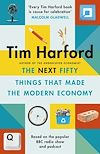 Télécharger le livre :  The Next Fifty Things that Made the Modern Economy