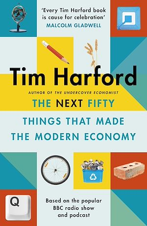 Téléchargez le livre :  The Next Fifty Things that Made the Modern Economy
