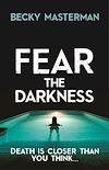 Télécharger le livre :  Fear the Darkness