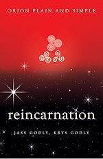 Download this eBook Reincarnation, Orion Plain and Simple