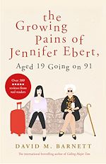 Download this eBook The Growing Pains of Jennifer Ebert, Aged 19 Going on 91