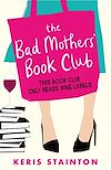 Télécharger le livre :  The Bad Mothers' Book Club