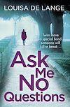 Télécharger le livre :  Ask Me No Questions