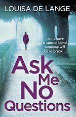 Téléchargez le livre :  Ask Me No Questions
