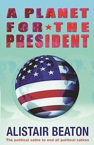 Téléchargez le livre :  A Planet for the President