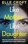 Télécharger le livre :  Like Mother, Like Daughter