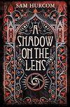 Télécharger le livre :  A Shadow on the Lens