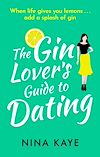 Télécharger le livre :  The Gin Lover's Guide to Dating