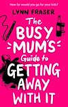Télécharger le livre :  The Busy Mum's Guide to Murder