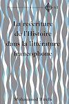 Télécharger le livre :  La reécriture de l'Histoire dans la littérature francophone