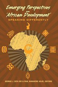 Téléchargez le livre :  Emerging Perspectives on 'African Development'