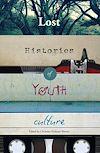 Télécharger le livre :  Lost Histories of Youth Culture