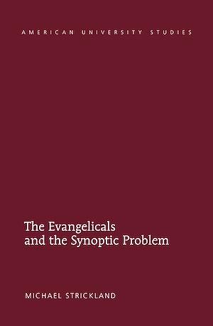Téléchargez le livre :  The Evangelicals and the Synoptic Problem