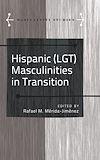 Télécharger le livre :  Hispanic (LGT) Masculinities in Transition
