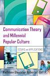 Télécharger le livre :  Communication Theory and Millennial Popular Culture