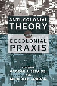 Téléchargez le livre :  Anti-Colonial Theory and Decolonial Praxis