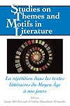 Télécharger le livre :  La répétition dans les textes littéraires du Moyen Âge à nos jours