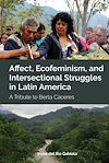 Télécharger le livre :  Affect, Ecofeminism, and Intersectional Struggles in Latin America