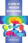 Télécharger le livre :  Le Guide du Médiateur International