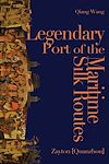 Télécharger le livre :  Legendary Port of the Maritime Silk Routes