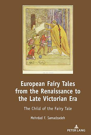 Téléchargez le livre :  European Fairy Tales from the Renaissance to the Late Victorian Era