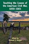 Télécharger le livre :  Teaching the Causes of the American Civil War, 1850-1861