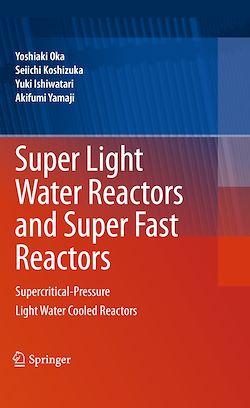 Super Light Water Reactors and Super Fast Reactors