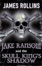 Téléchargez le livre :  Jake Ransom and the Skull King's Shadow