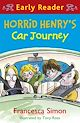 Download this eBook Horrid Henry Early Reader: Horrid Henry's Car Journey