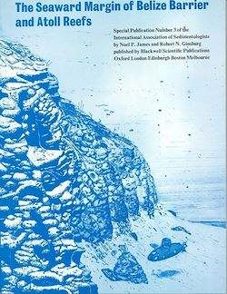 The Seaward Margin of the Belize Barrier and Atoll Reefs (Special Publication 3 of the IAS)