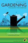 Télécharger le livre :  Gardening - Philosophy for Everyone