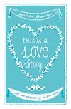 Télécharger le livre :  This is a Love Story
