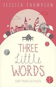 Téléchargez le livre :  Three Little Words