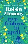 Télécharger le livre :  Two Fridays in April: From the Number One Bestselling Author