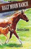 Download this eBook Horses Of Half Moon Ranch: 12: Golden Dawn