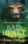 Download this eBook Dreamseeker Trilogy: 3: Bad Heart