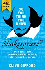Téléchargez le livre :  So You Think You Know: Shakespeare