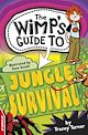 Download this eBook EDGE : The Wimp's Guide: Jungle Survival