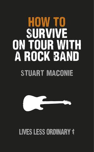 Téléchargez le livre :  How to Survive on Tour with a Rock Band